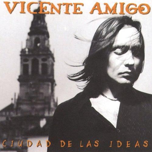 Ciudad De Las Ideas de Vicente Amigo
