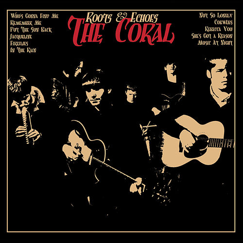 Roots and Echoes de The Coral