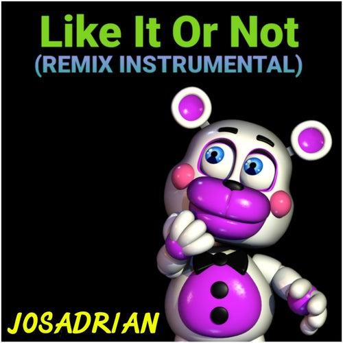 Like It Or Not Instrumental (Remix) von Josadrian