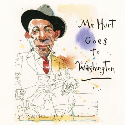 Mr. Hurt Goes to Washington de Mississippi John Hurt