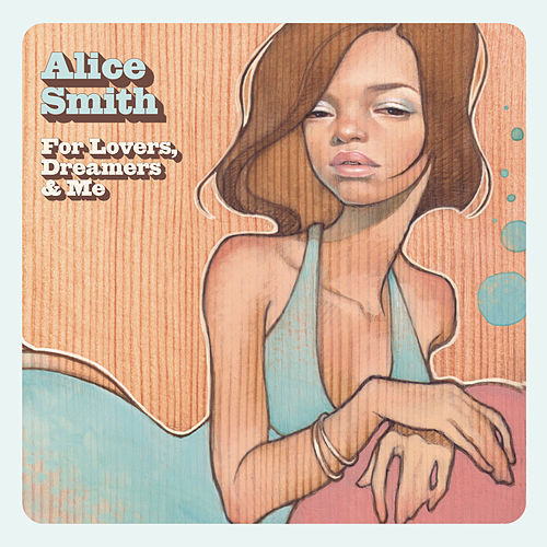 For Lovers, Dreamers & Me by Alice Smith