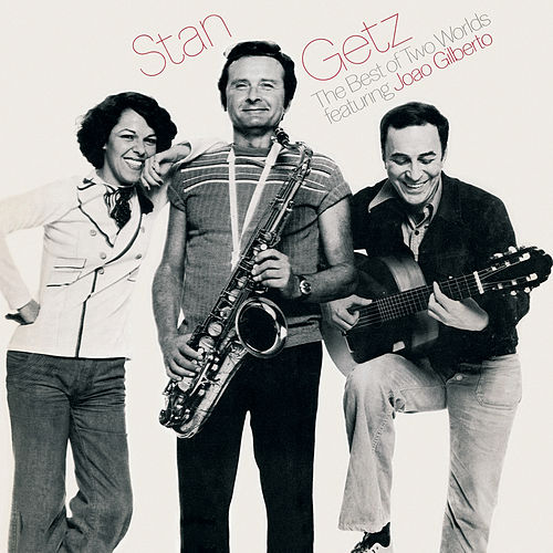 The Best Of Two Worlds de Stan Getz