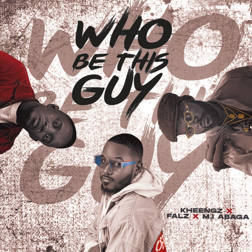Who Be This Guy by Kheengz