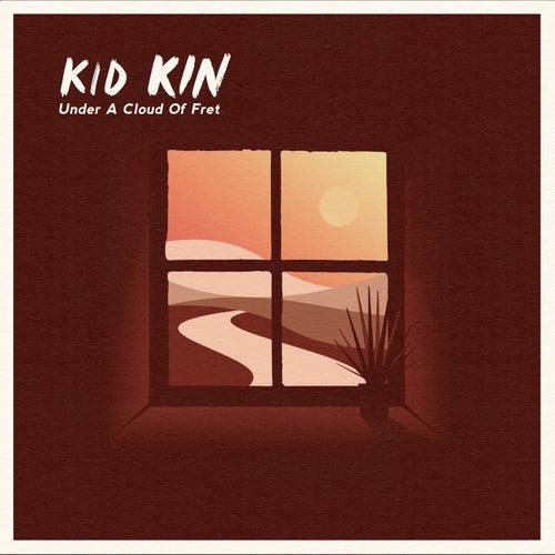 Under A Cloud Of Fret by Kid Kin