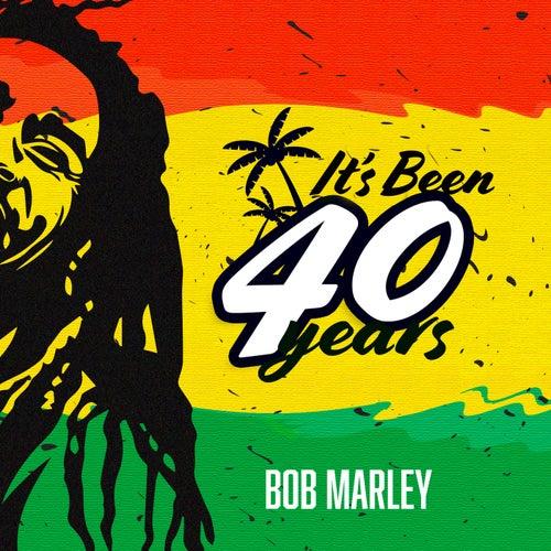 It's Been 40 Years von Bob Marley