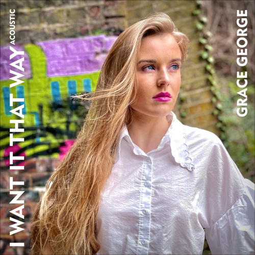 I Want It That Way (Acoustic) fra Grace George