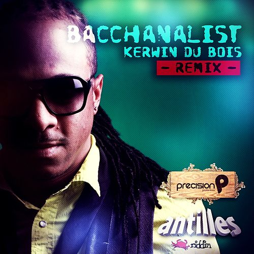 Bacchanalist (Remix) by Kerwin Du Bois