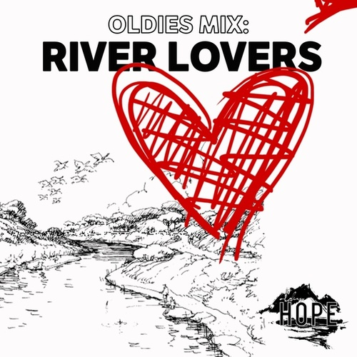 Oldies Mix: River Lovers by Various Artists