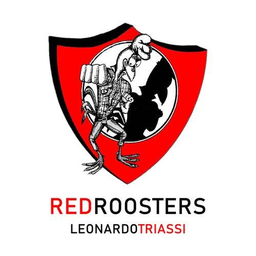 Red Roosters von Leonardo Triassi