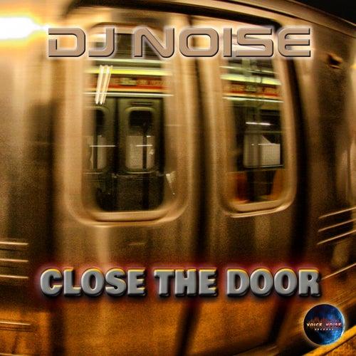 Close the Door von DJ Noise