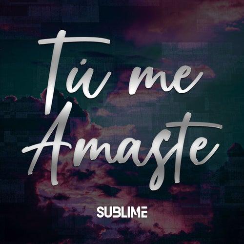 Tú Me Amaste by Sublime