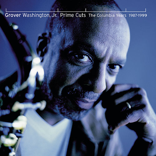 Prime Cuts - The Columbia Years: 1987-1999 de Grover Washington, Jr.