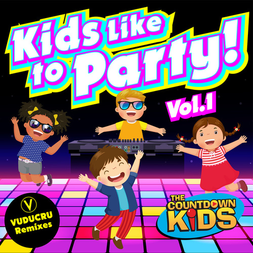 Kids Like to Party! Vol. 1 (Nursery Rhyme Dance Remixes) by The Countdown Kids