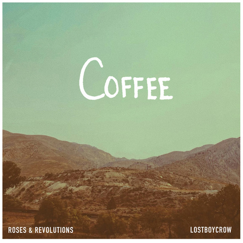 Coffee by Roses & Revolutions