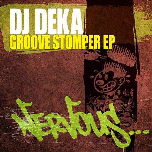 Groove Stomper EP by DJ Deka