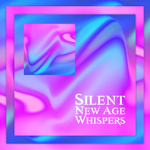 Silent New Age Whispers - Daily Positive Reflections, Eliminate Stress, Techniques for Anxiety, Peace & Harmony Believe in Yourself von Relaxing Music (1)