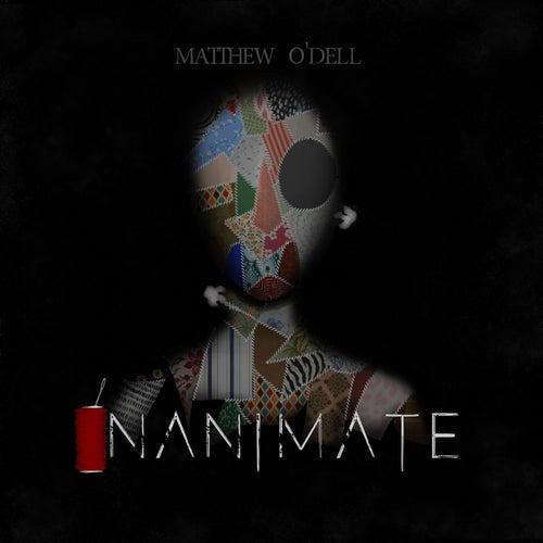 Inanimate de Matthew O'Dell