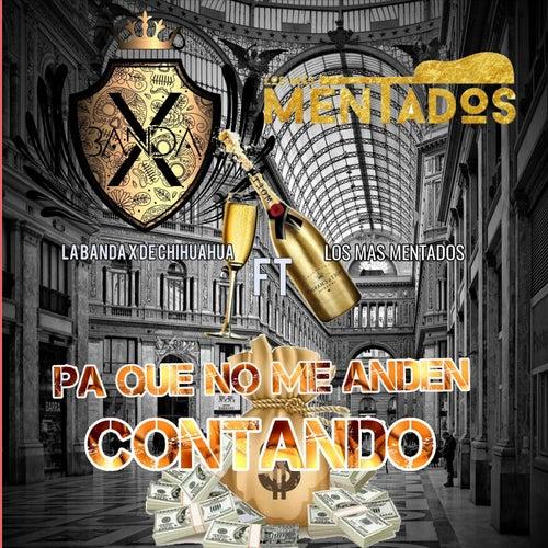 Pa Que No Me Anden Contando (feat. Los Mas Mentados) de La Banda X de Chihuahua