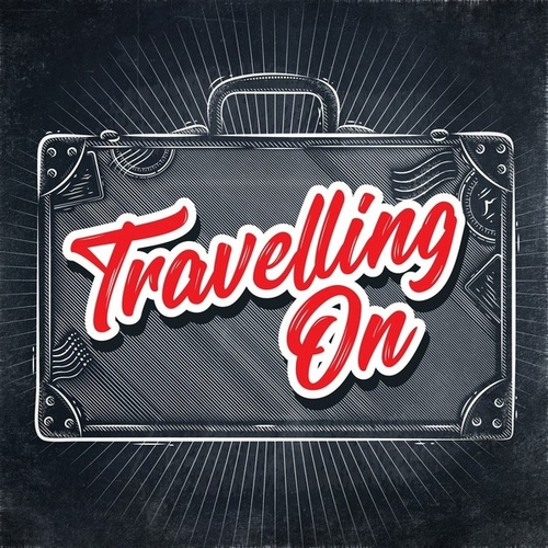 Travelling On von Various Artists