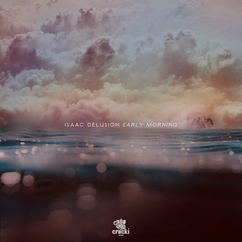 Early Morning by Isaac Delusion