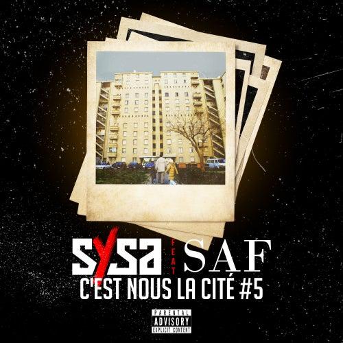 C'est nous la cité #5 (feat. SAF) de Sysa