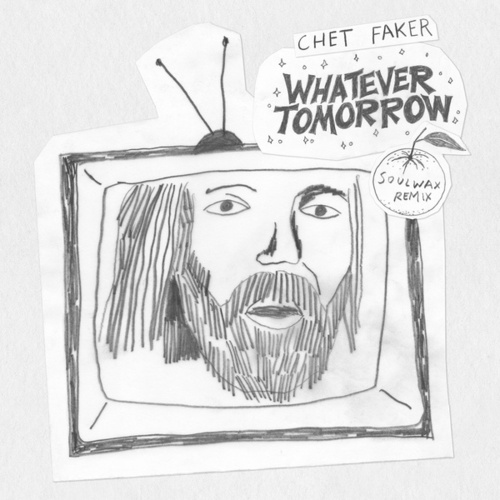 Whatever Tomorrow (Soulwax Remix) by Chet Faker