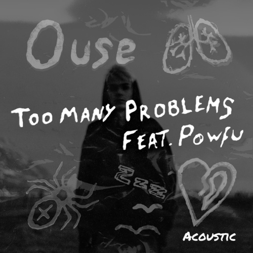 Too Many Problems (feat. Powfu) (Acoustic) by Ouse