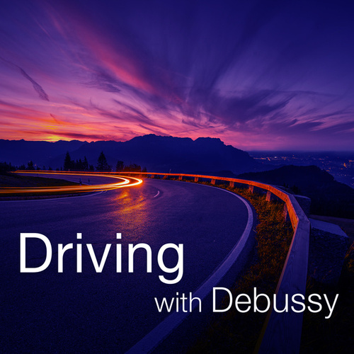 Driving with Debussy by Claude Debussy