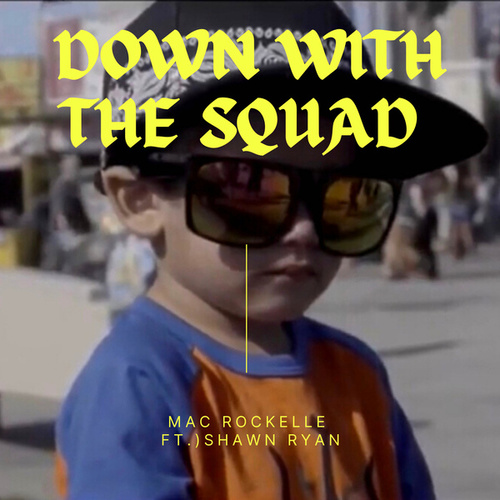 Down With The Squad by Mac Rockelle
