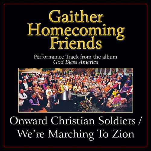 Onward Christian Soldiers / We're Marching to Zion (Medley) Performance Tracks by Bill & Gloria Gaither
