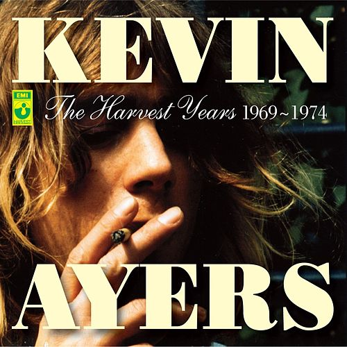 The Harvest Years 1969-1974 von Kevin Ayers