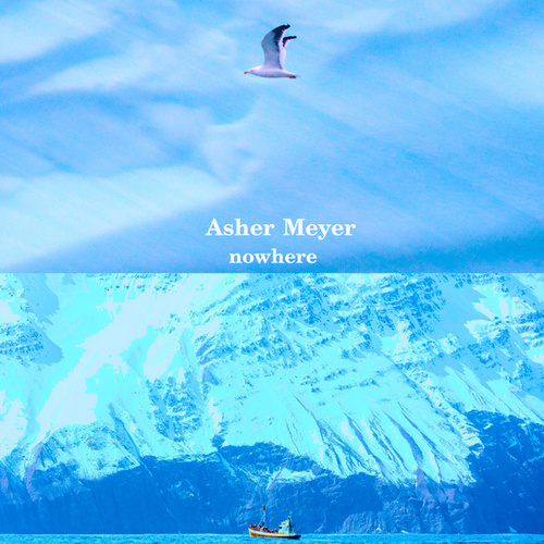 Nowhere by Asher Meyer