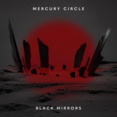 Black Mirrors von Mercury Circle