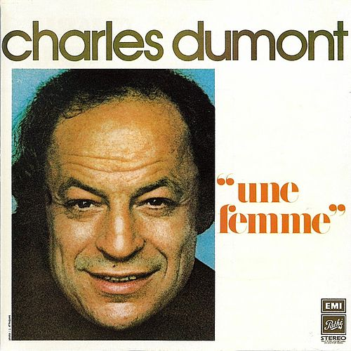 Une femme by Charles Dumont