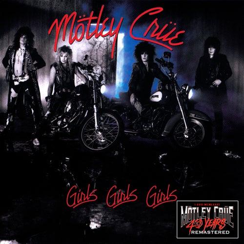 Girls, Girls, Girls (40th Anniversary Remastered) von Motley Crue