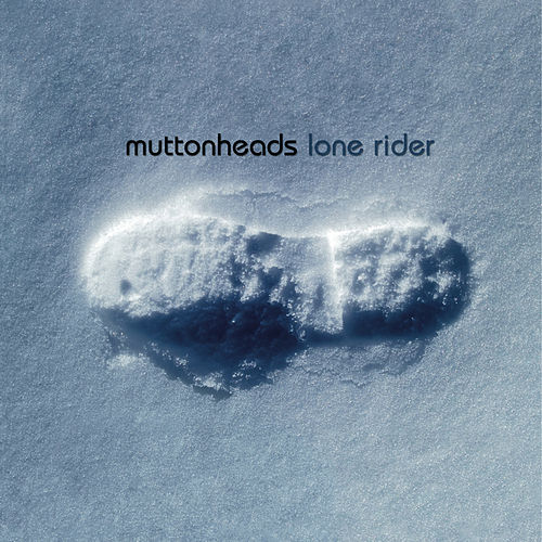 Lone Rider by Muttonheads