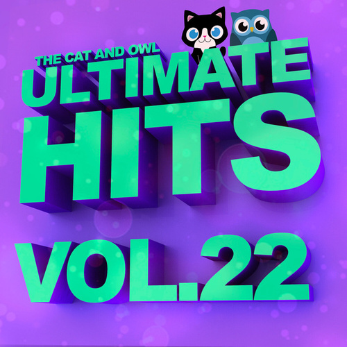 Ultimate Hits Lullabies, Vol. 22 by The Cat and Owl