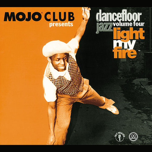 Mojo Club Vol. 4 (Light My Fire) von Various Artists
