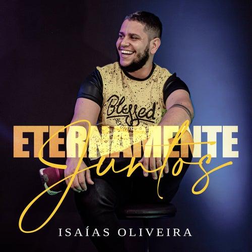 Eternamente Juntos by Isaías Oliveira