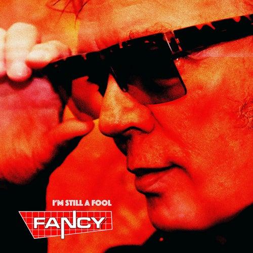 I'm still a fool by Fancy