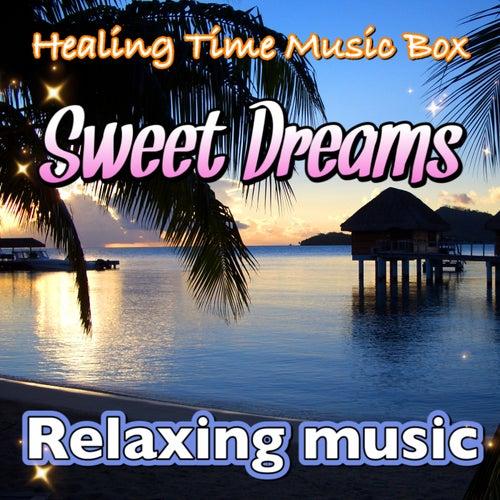 Sweet Dreams -Healing Time Music Box von Relaxing Music (1)