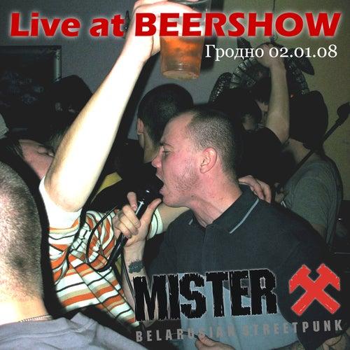 Live at Beershow von Mr. X