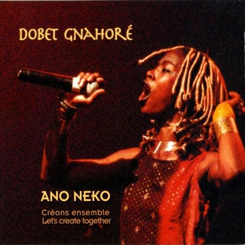Ano Neko (Let's Create Together) de Dobet Gnahoré