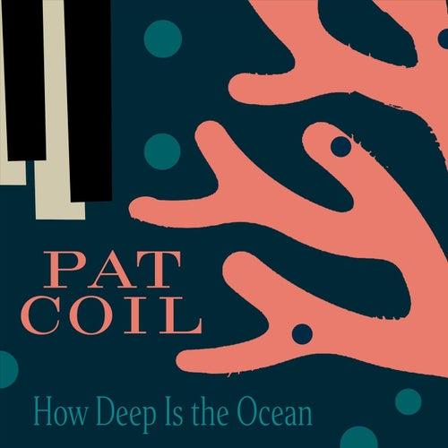 How Deep Is the Ocean de Pat Coil