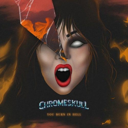 You Burn in Hell by Chromeskull