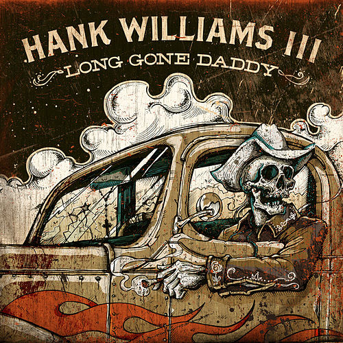 Long Gone Daddy de Hank Williams III