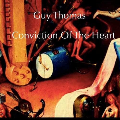 Conviction Of The Heart von Guy Thomas