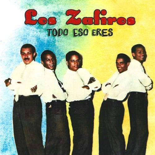 Todo Eso Eres by Los Zafiros