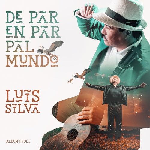 De Par En Par Pal Mundo de Luis Silva
