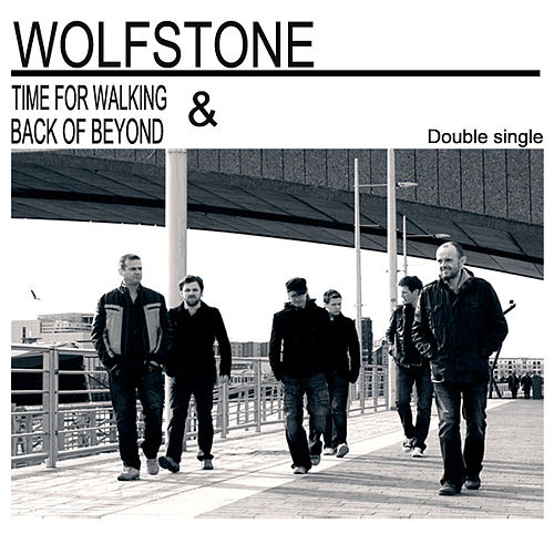 Time for Walking / Back of Beyond di Wolfstone
